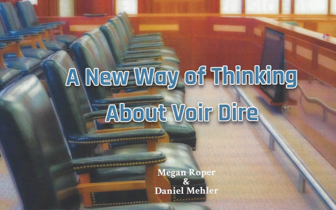 A New Way Of Thinking About Voir Dire